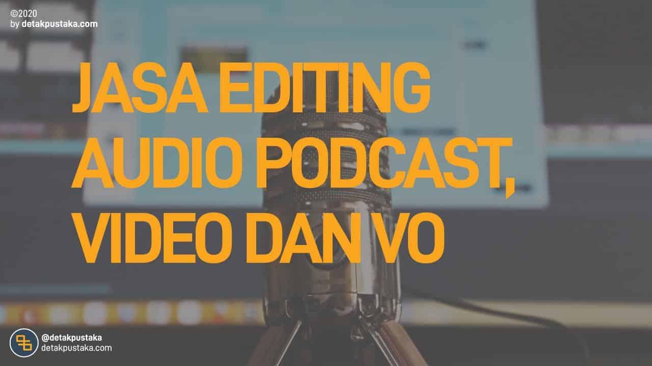 Jasa Editing Audio untuk Podcast, Video dan Voice Over Profesional dan Murah