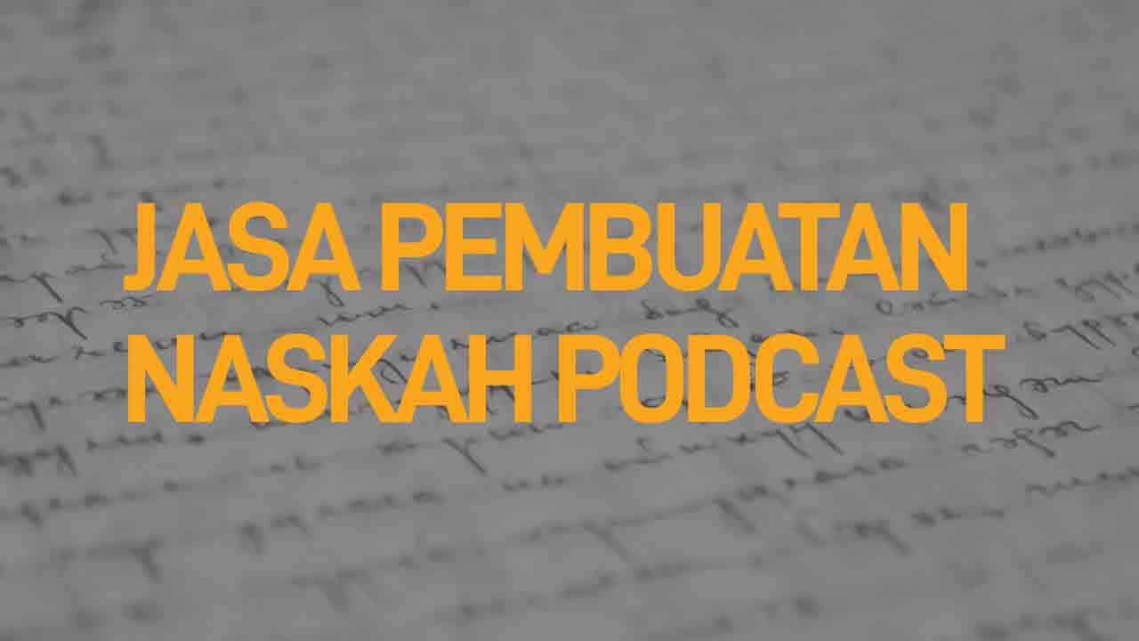 jasa pembuatan naskah podcast